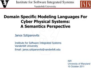 Domain Specific Modeling Languages For Cyber Physical Systems:  A Semantics Perspective