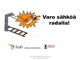 Varo sähköä radalla!