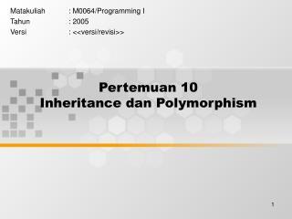 Pertemuan 10 Inheritance dan Polymorphism