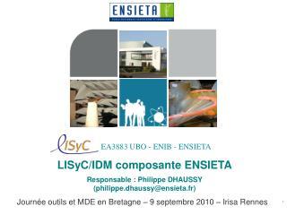 LISyC/IDM composante ENSIETA Responsable : Philippe DHAUSSY (philippe.dhaussy@ensieta.fr)