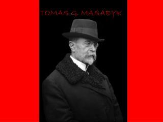 TOMAS G. MASARYK