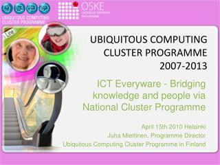 UBIQUITOUS COMPUTING  CLUSTER PROGRAMME  2007-2013