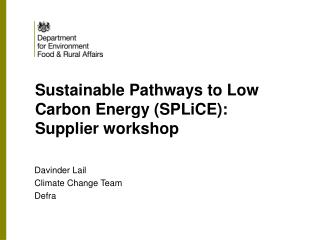 Sustainable Pathways to Low Carbon Energy (SPLiCE):   Supplier workshop