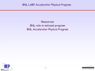 BNL LARP Accelerator Physics Program