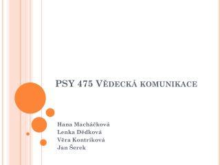 PSY 475 Vědecká komunikace