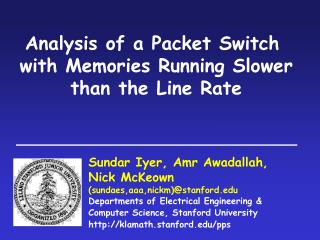 Analysis of a Packet Switch  with Memories Running Slower than the Line Rate