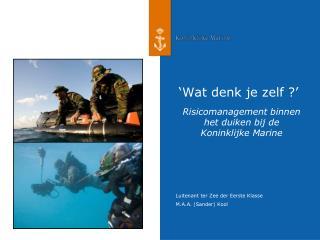 Risicomanagement binnen het duiken bij de Koninklijke Marine
