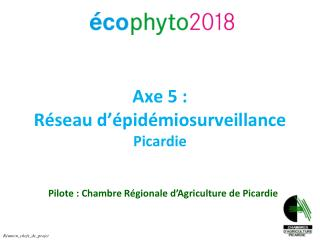 Axe 5 : Réseau d'épidémiosurveillance Picardie