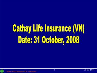 Cathay Life Insurance (VN) Date: 31 October, 2008