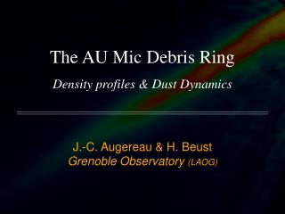 The AU Mic Debris Ring Density profiles & Dust Dynamics
