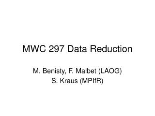 MWC 297 Data Reduction