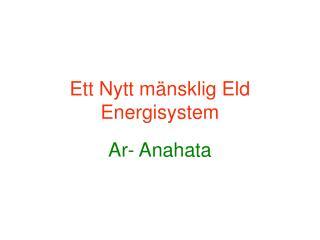 Ett Nytt mänsklig Eld  Energisystem