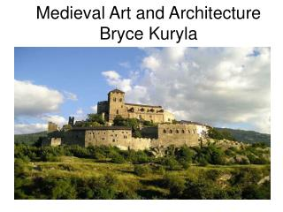 Medieval Art and Architecture Bryce Kuryla