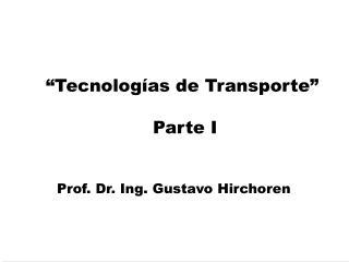 """Tecnologías de Transporte""   Parte I"