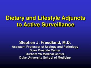 Dietary and Lifestyle Adjuncts to Active Surveillance