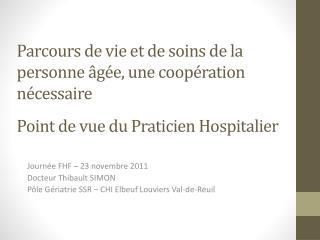 Journée FHF – 23 novembre 2011 Docteur Thibault SIMON