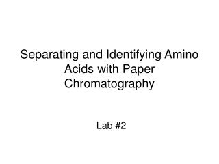 Separating and Identifying Amino Acids with Paper Chromatography