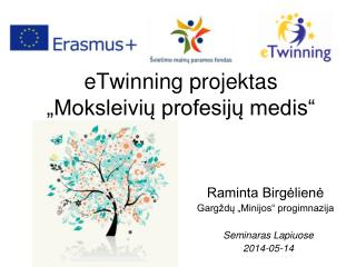 """eTwinning projektas """"Moksleivių profesijų medis"""""""