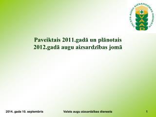 Paveiktais 2011.gadā un plānotais 2012.gadā augu aizsardzības jomā
