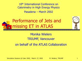 Performance of Jets and missing ET in ATLAS