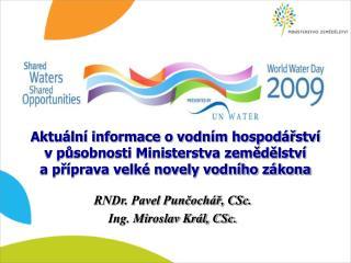 RNDr. Pavel Punčochář, CSc. Ing. Miroslav Král, CSc.