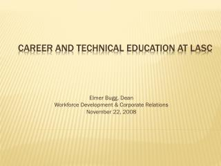 CAREER and TECHNICAL EDUCATION at LASC