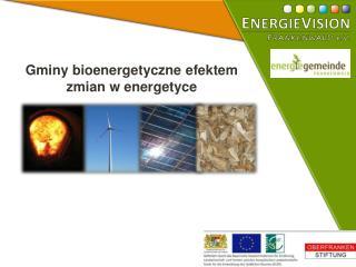 Gminy  bioenergetyczne efektem zmian  w  energetyce