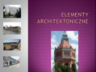 ELEMENTY ARCHITEKTONICZNE