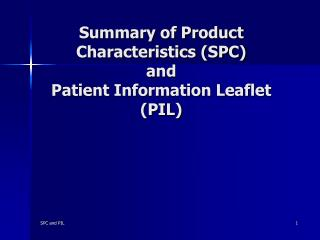 Summary of Product Characteristics SPC  and  Patient Information Leaflet PIL