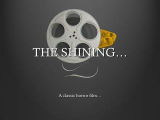 THE SHINING…