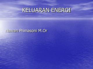 KELUARAN ENERGI