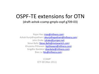 OSPF-TE extensions for OTN draft-ashok-ccamp-gmpls-ospf-g709-03