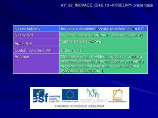 VY_32_INOVACE_CH.8.10 –KYSELINY- prezentace