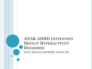 ANAK ADHD (Attention Deficit Hyperactivity Disorder)
