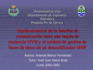 Universidad de Vigo Departamento de Ingenier�a Telem�tica Proyecto Fin de Carrera