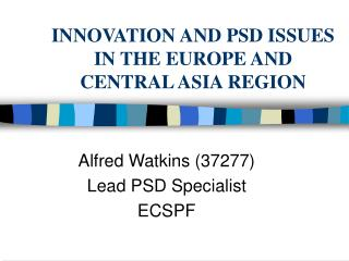 INNOVATION AND PSD ISSUES IN THE EUROPE AND CENTRAL ASIA REGION