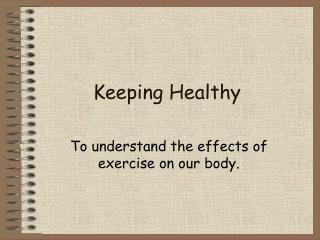 Keeping Healthy
