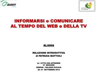 INFORMARSI e COMUNICARE  AL TEMPO DEL WEB e DELLA TV