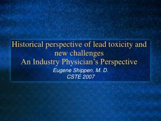 Historical perspective of lead toxicity and new challenges  An Industry Physician s Perspective