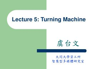 Lecture 5: Turning Machine