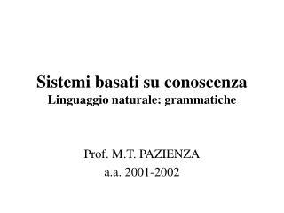 Sistemi basati su conoscenza Linguaggio naturale: grammatiche