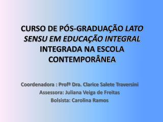 CURSO DE PÓS-GRADUAÇÃO  LATO SENSU EM EDUCAÇÃO INTEGRAL INTEGRADA NA ESCOLA CONTEMPORÂNEA