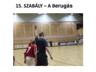 15. SZAB�LY � A B erug�s
