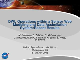 DWL Operations within a Sensor Web Modeling and Data Assimilation System:Recent Results