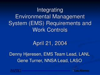 Integrating  Environmental Management System (EMS) Requirements and Work Controls April 21, 2004