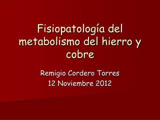Fisiopatología del metabolismo del hierro y cobre