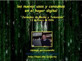 los nuevos usos y consumos  en el hogar digital