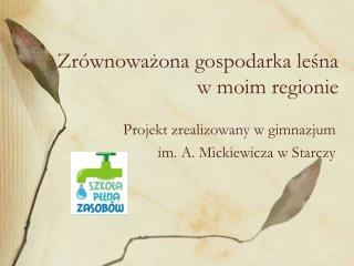 Zrównoważona gospodarka leśna w moim regionie