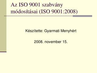 Az ISO 9001 szabv�ny m�dos�t�sai (ISO 9001:2008)