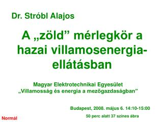 """A """"zöld"""" mérlegkör a hazai villamosenergia-ellátásban"""